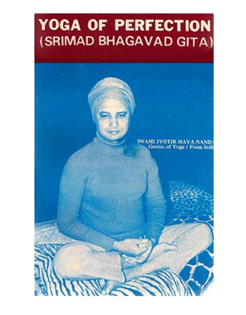 Yoga of Perfection (Srimad Bhagavad Gita) Book by Swami Jyotirmayananda