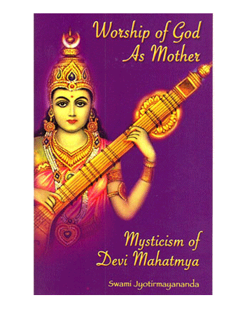worship of god as mother mysticism of devi mahatmya book