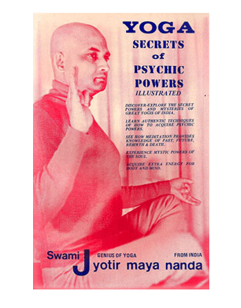 Yoga Secrets of Psychic Powers by Swami Jyotirmayananda